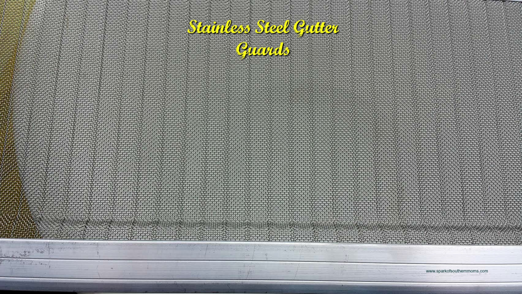 Stainless Steel Gutter Guards Spark Of Southern Moms